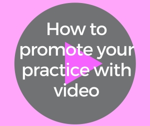 How to promote your practice with video